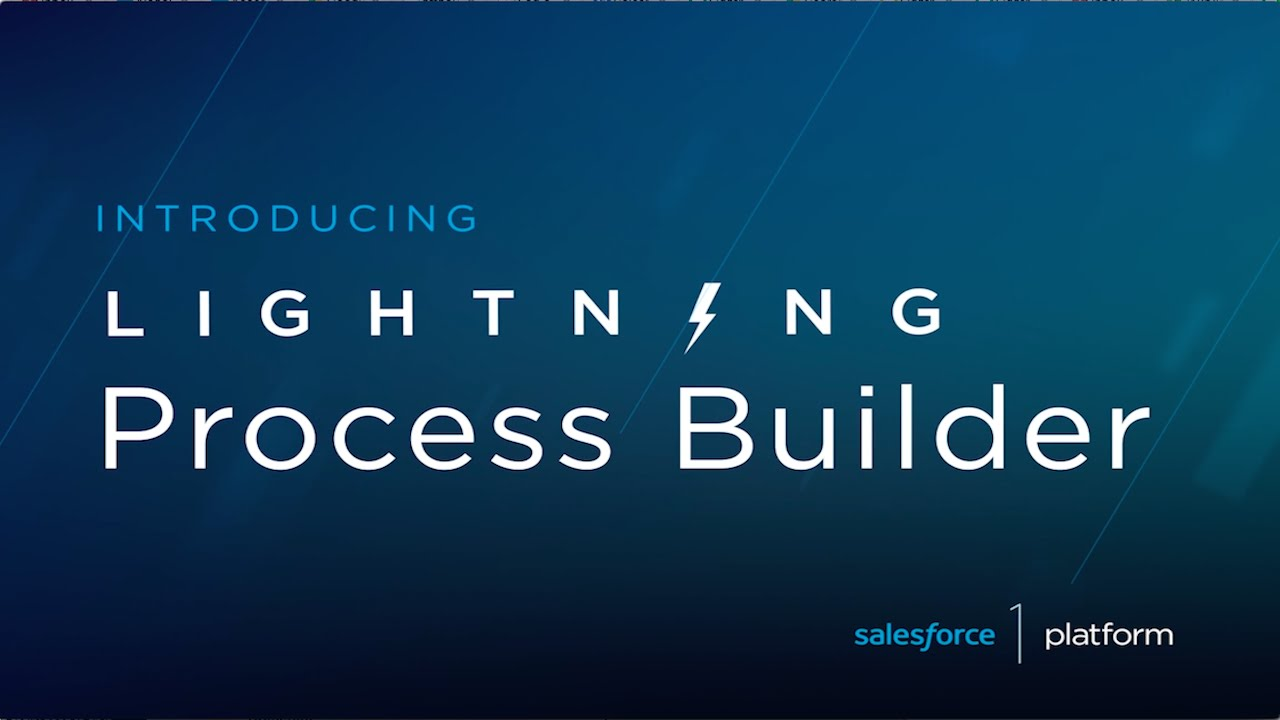 An Introduction To Salesforce Process Builder